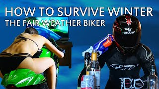 Things to do in winter for fair weather sports biker motorcyclists