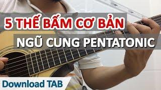 5 thế bấm cơ bản âm giai Ngũ cung Pentatonic | học guitar online - học đàn guitar | HocDanGhiTa.Net