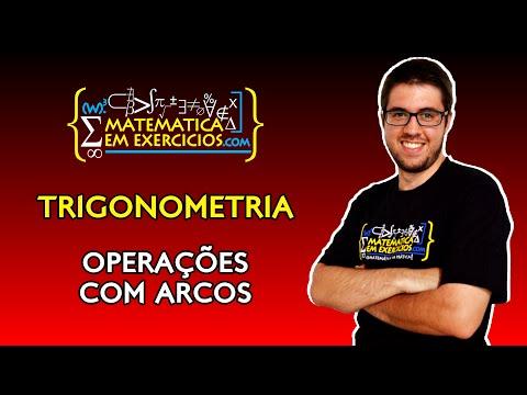 Trigonometria - Aula 5 - Operações com Arcos - Prof. Gui
