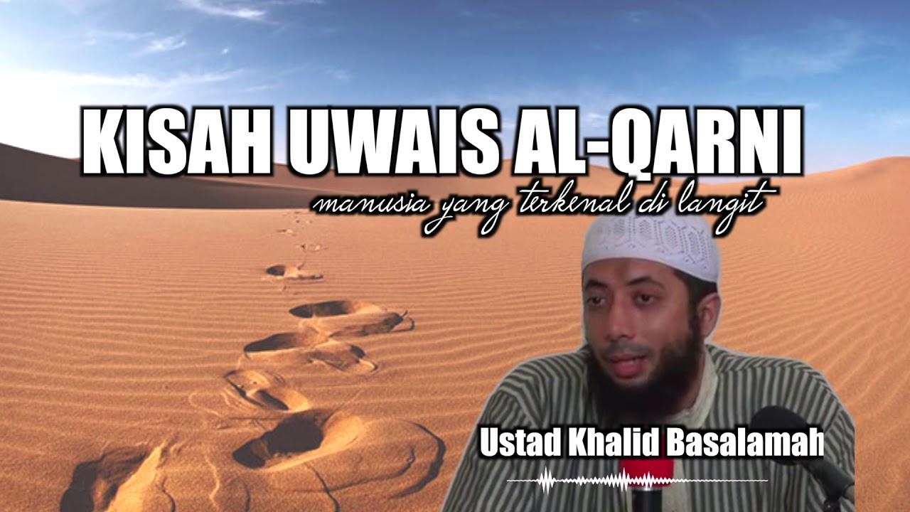 Kisah Uwais Al Qarni - Ustad Khalid Basalamah