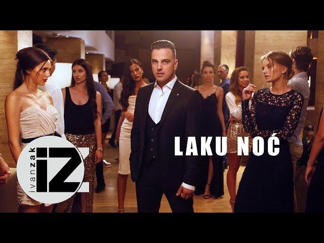 Ivan Zak - Laku noć (Official video)