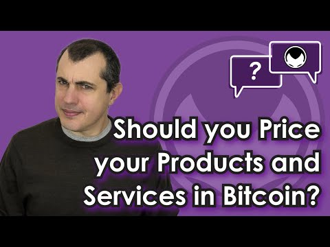 What Would be a Good way to Price or Advertise a Service or Product in Bitcoin?