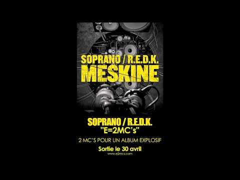 "SOPRANO & REDK ""MESKINE"" (son officiel E=2MC's)"