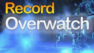HOW TO Record & Livestream Overwatch Gameplay/Highlights | PC, Playstation, and Xbox tutorial