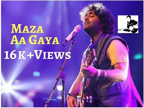 Maza Aa Gaya || Arijit Singh