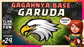 GAGAHNYA BASE GARUDA!   CLAN CHALLENGE FUN #24