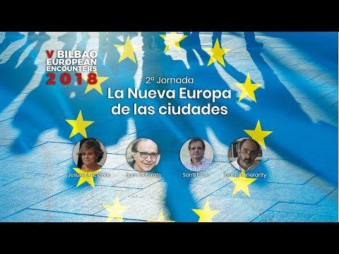 La nueva Europa de las ciudades.V Bilbao European Encounters 2018