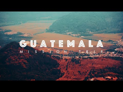 Belmont Medical Mission Trip - Guatemala 2017