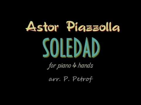 A. Piazzolla - SOLEDAD - piano 4 hands, sheet music