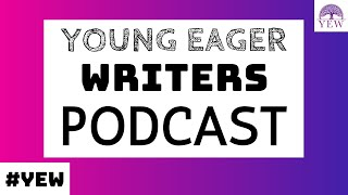 Introduction | Young Eager Writers Podcast