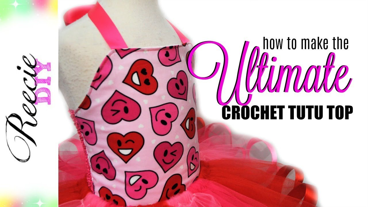 How To Make The Ultimate Crochet Tutu Top Youtube