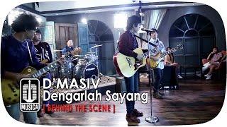 D'MASIV - Dengarlah Sayang (Behind The Scene)