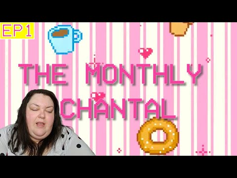 The Monthly Chantal - Episode 1