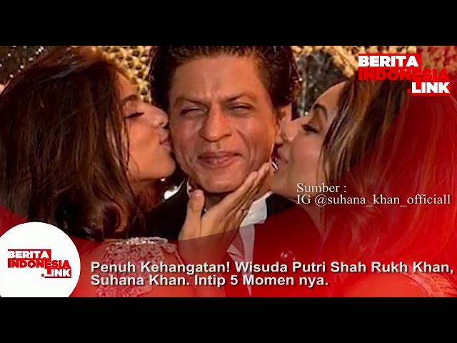 Shah Rukh Khan hadir di wisuda Puterinya. Nampak  hubungan keluarganya penuh kehangantan.