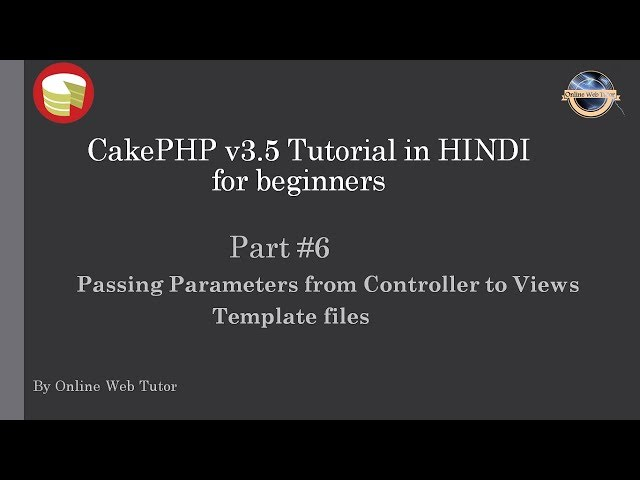 Learn CakePHP v3.5 Tutorial in HINDI for beginners (Part 6) Parameter from Controller to View