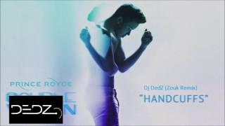Dj DedZ - Prince Royce Handcuffs (Zouk Remix)