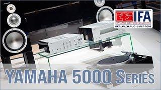 Yamaha 5000er Serie (GT-5000, M-5000, C-5000) #IFA2018