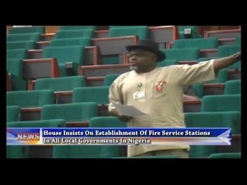 House Insists On Establishment Of Fire Stations In All Local Governments In Nigeria