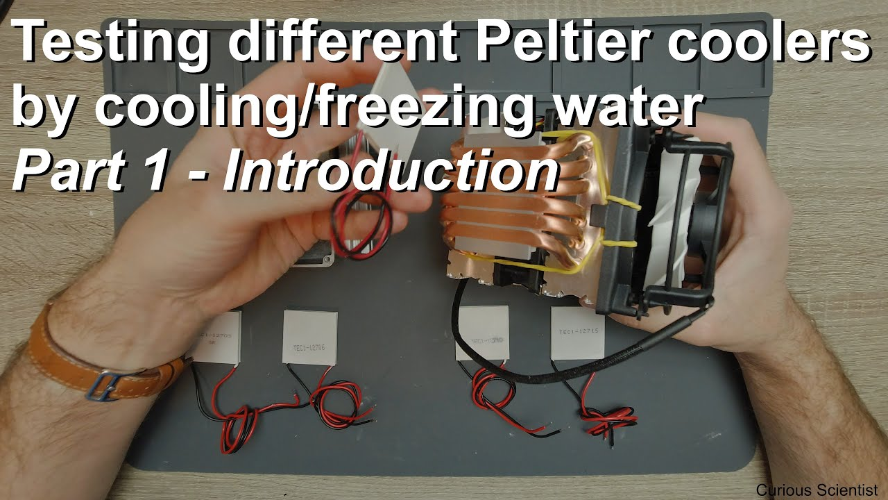 Testing different Peltier coolers by cooling/freezing water - Part 1 - Introduction