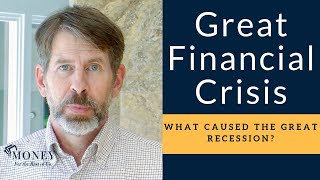 What Caused The Great Financial Crisis | The Great Recession Explained