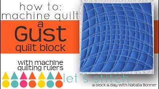 How To: Machine Quilt a Gust Quilt Block-With Natalia Bonner- Let's Stitch a Block a Day- Day 168