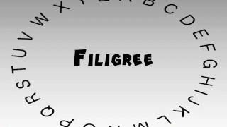 how to say or pronounce filigree
