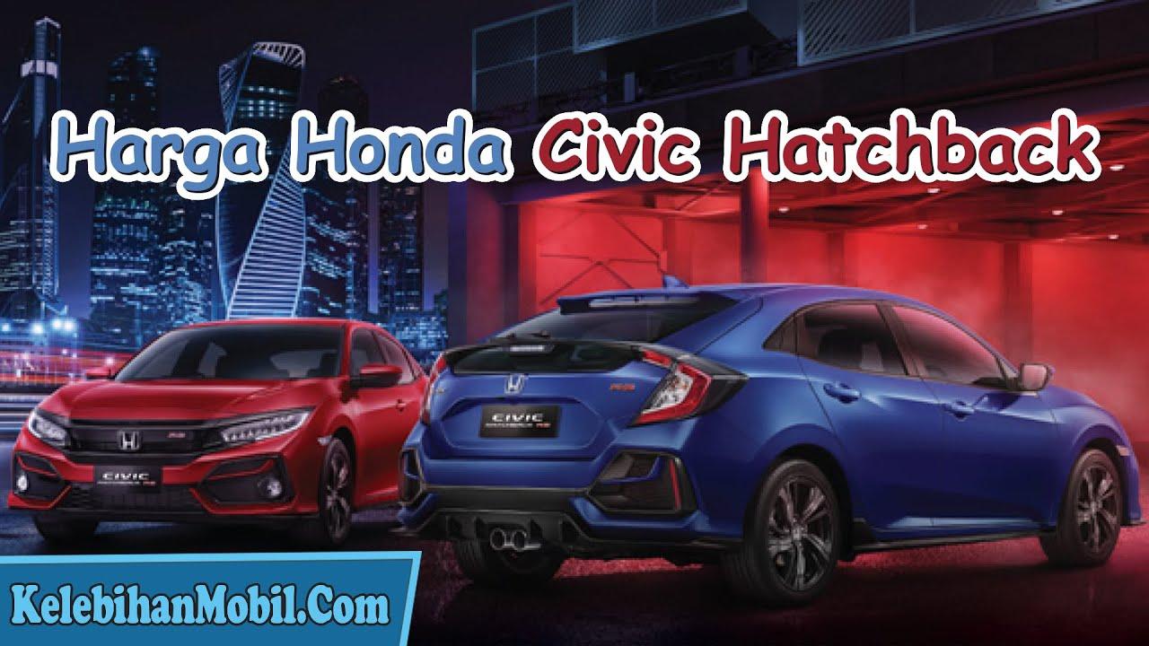 Kelebihan Harga Mobil Civic Harga