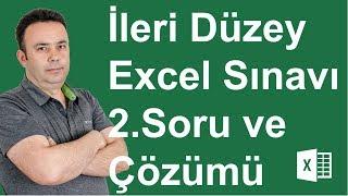 İleri Düzey Excel Sınavı 2.Soru ve Çözümü - 228. video   Ömer BAĞCI