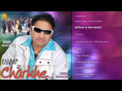 Balkar Sidhu   Juke Box   Charkhe   Goyal Music