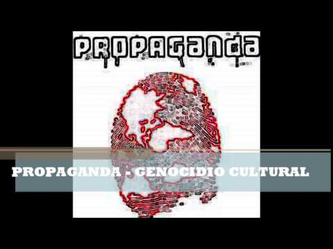 Propaganda - Genocidio Cultural
