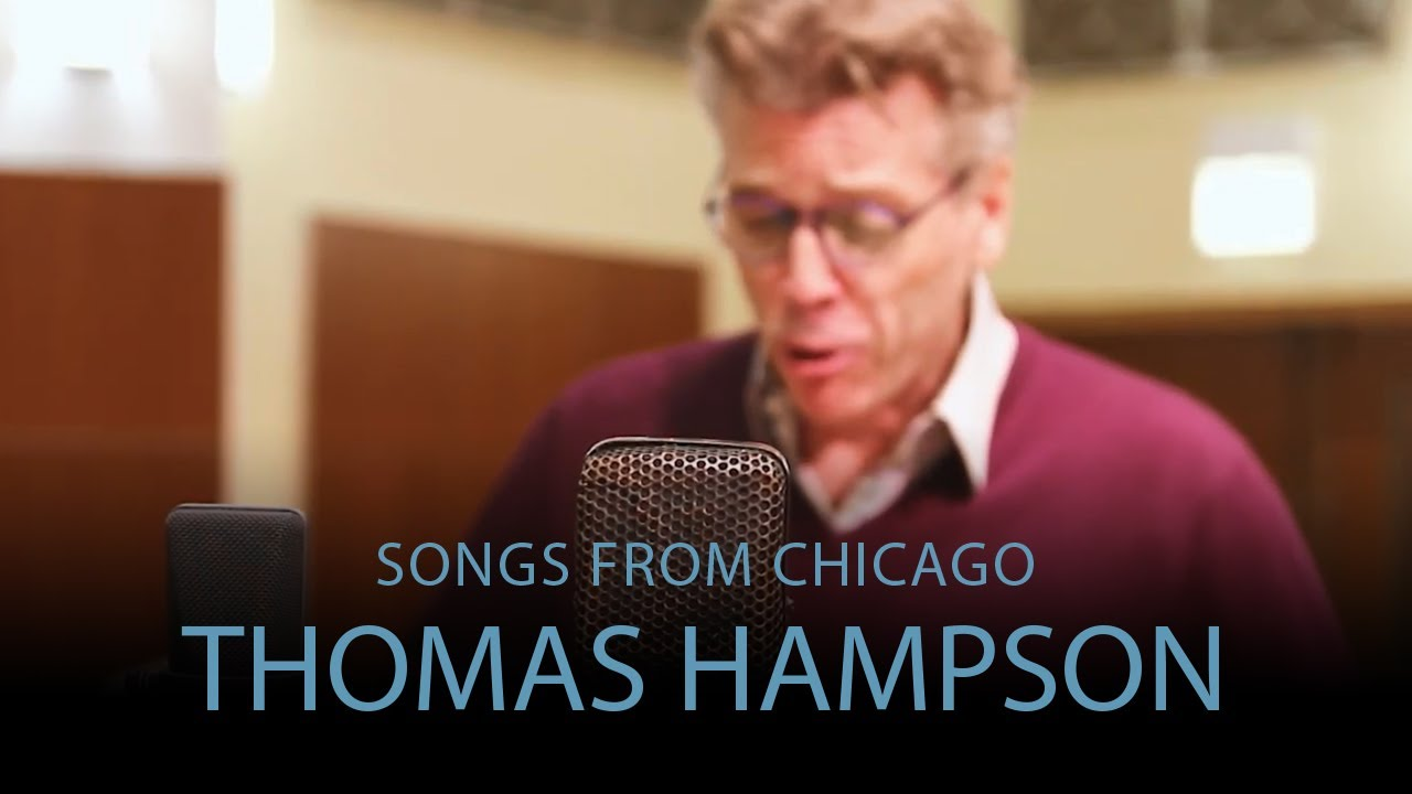 Songs from Chicago - Thomas Hampson - American Baritone