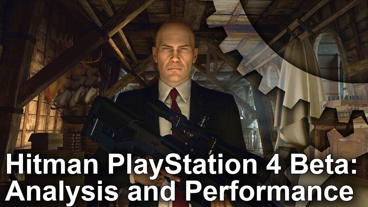 Performance Analysis: Hitman beta on PS4 • Eurogamer net