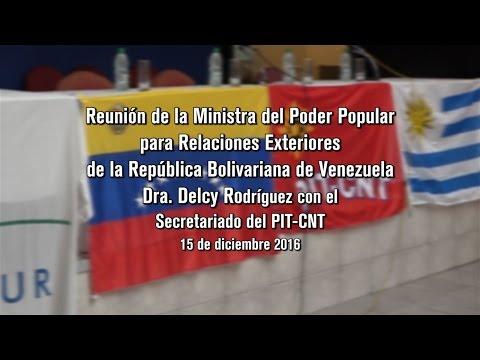 PIT-CNT Reunion con la Canciller Venezolana Dra. Delcy Rodriguez