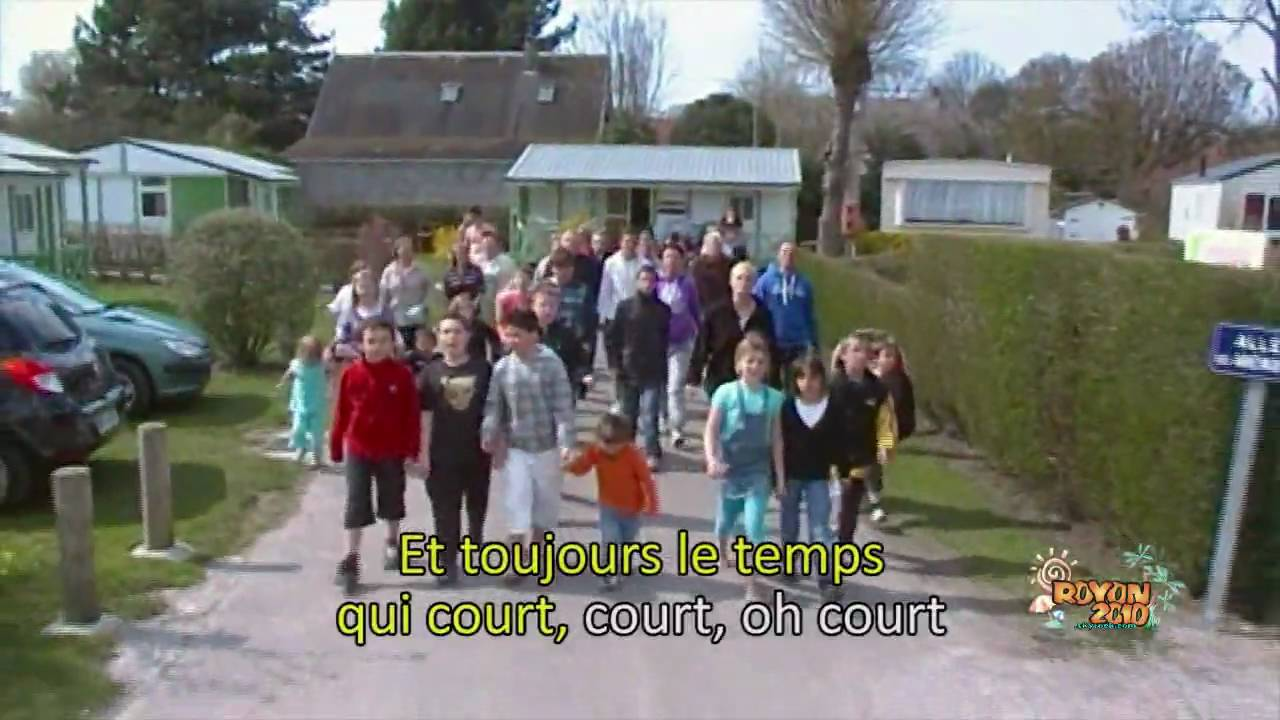 Le clip du royon version karaok le temps qui court les for Camping a fort mahon avec piscine