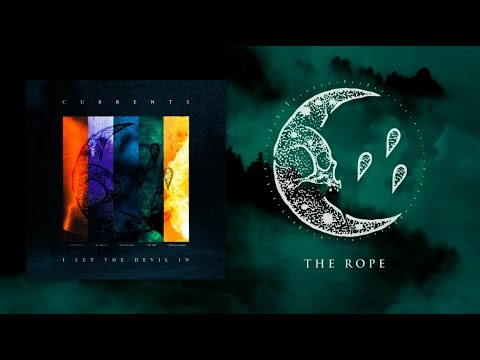 Currents - The Rope (Official Audio Stream)