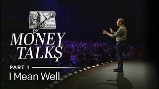 Money Talks, Part 1: I Mean Well // Andy Stanley