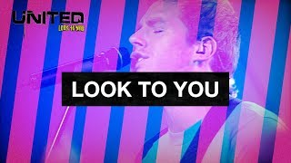 Watch Hillsong United Look To You video