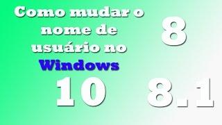 Como mudar o nome de usuário no Windows 8, 8 1 e 10.