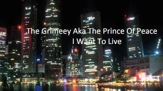 The Grimeey Grimes Aka The Prince Of Peace : I Want To Live