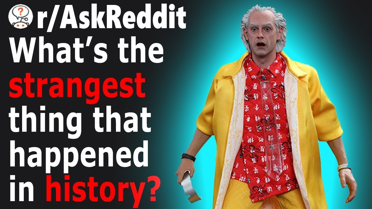 People Share STRANGEST Events in HISTORY (Stories)