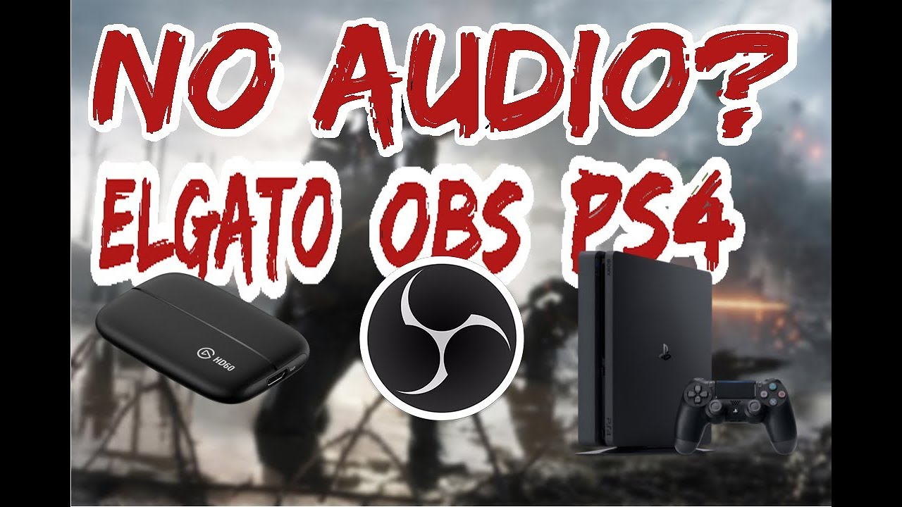 How to fix no audio with OBS PS4 and Elgato