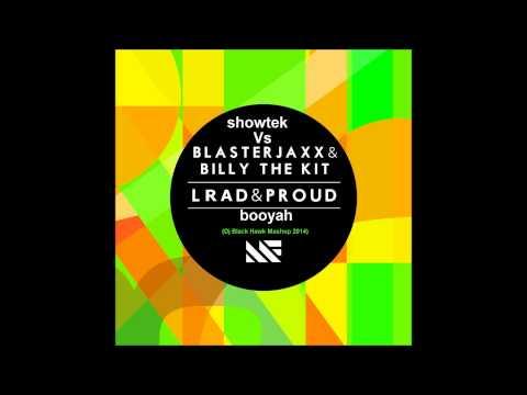 blasterjaxx & billy the kit Vs showtek - loud & proud booyah (Dj Black Hawk Mashup 2014)