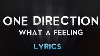 One Direction - What a feeling  (Lyrics)