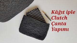 Kâğıt iple Sıkiğne Tekniğiyle Clutch Çanta Yapımı