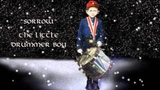 Sorrow - The Little Drummer Boy
