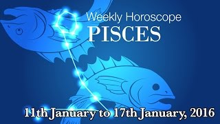 Pisces Weekly Horoscopes From 11th January 2016 | Prakash Astrologer