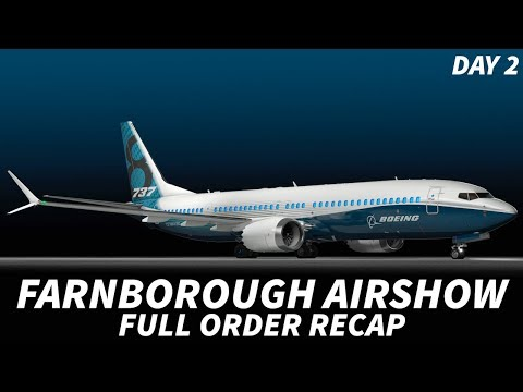 2018 FARNBOROUGH AIRSHOW | Day 2 FULL ORDER Recap