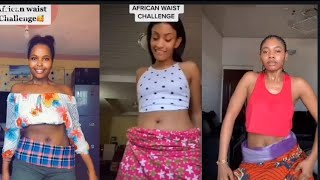 BEST TIKTOK AFRICA WAIST CHALLENG (PIKI-PIKI) COMPILATION CHALLENG