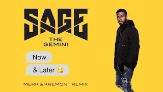 SAGE THE GEMINI - Now & Later (Merk & Kremont Remix)