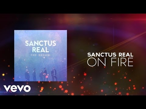 Sanctus Real - On Fire (Lyric Video)